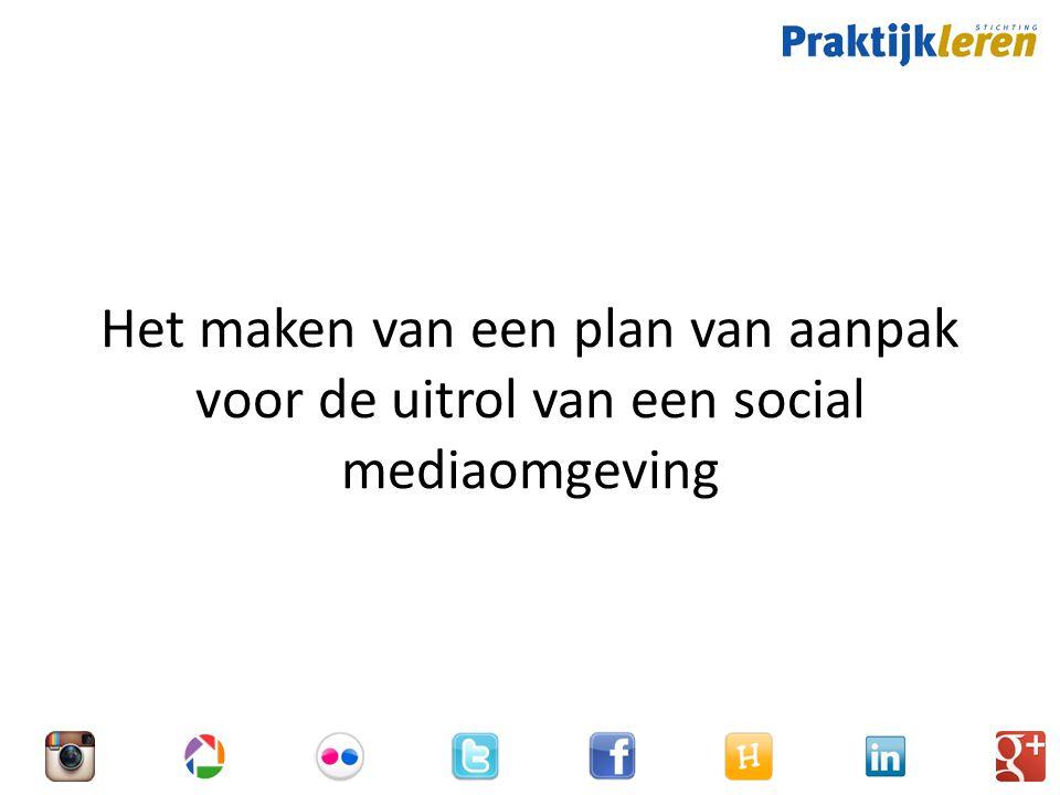 Het maken van een plan van aanpak voor de uitrol van een social mediaomgeving