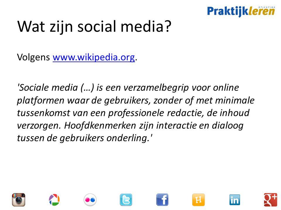 Wat zijn social media Volgens www.wikipedia.org.