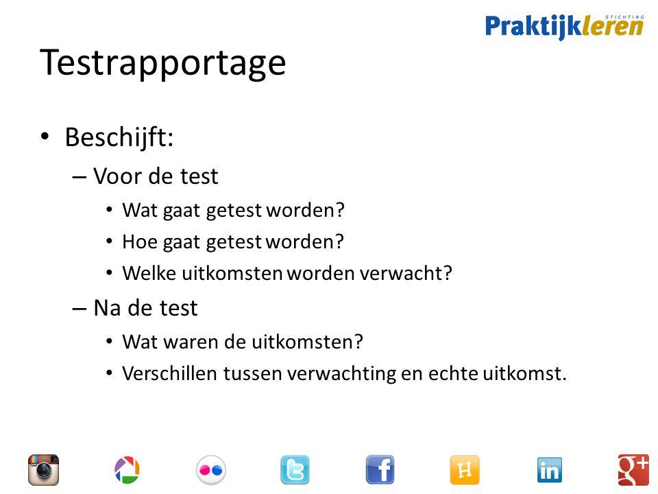 Testrapportage Beschijft: Voor de test Na de test