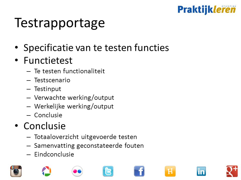 Testrapportage Specificatie van te testen functies Functietest