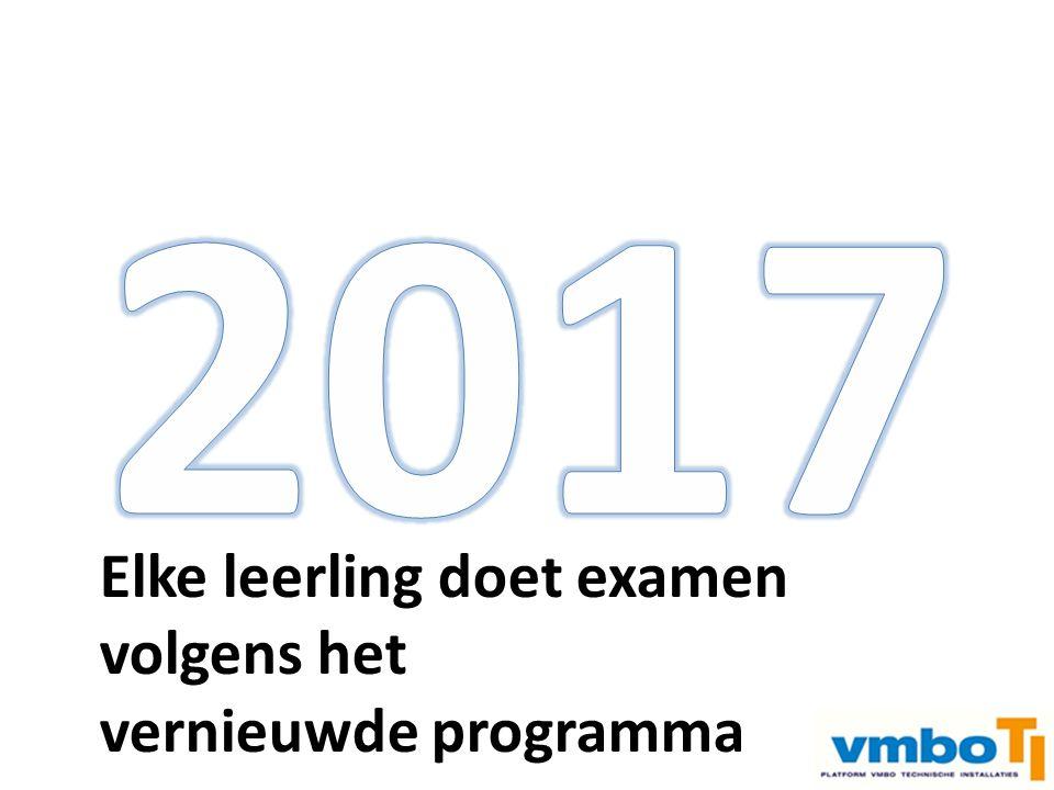 2017 Elke leerling doet examen volgens het vernieuwde programma