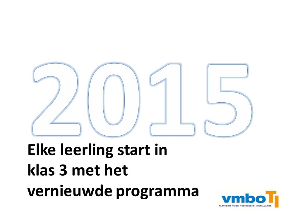 2015 Elke leerling start in klas 3 met het vernieuwde programma
