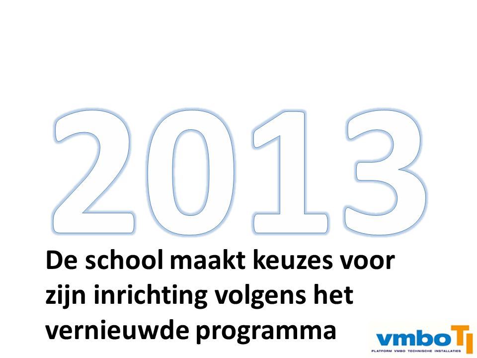 2013 De school maakt keuzes voor zijn inrichting volgens het
