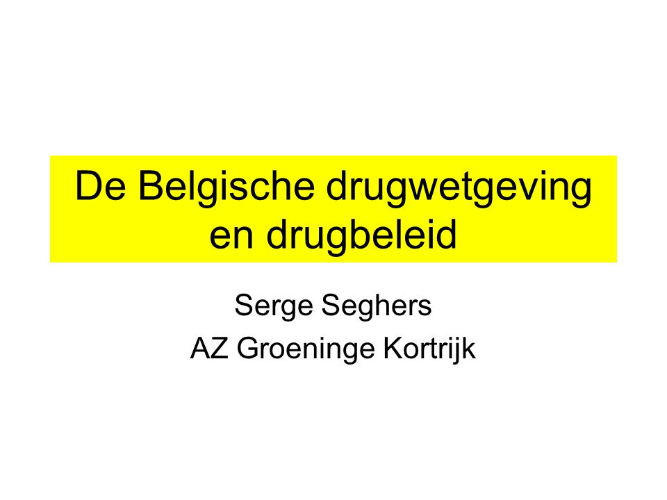 De Belgische drugwetgeving en drugbeleid