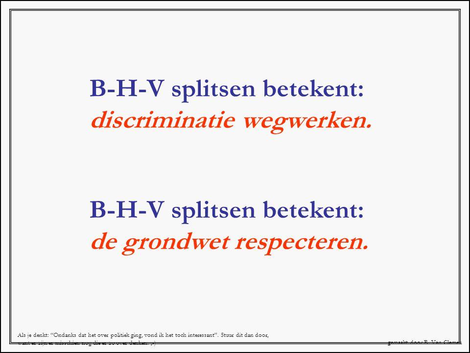 B-H-V splitsen betekent: discriminatie wegwerken.
