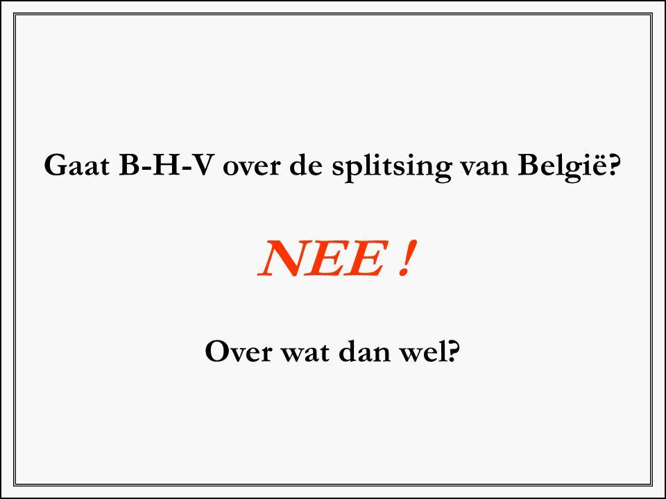 Gaat B-H-V over de splitsing van België