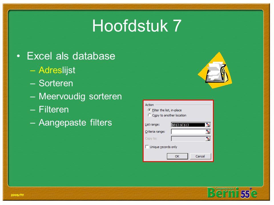 Hoofdstuk 7 Excel als database Adreslijst Sorteren Meervoudig sorteren