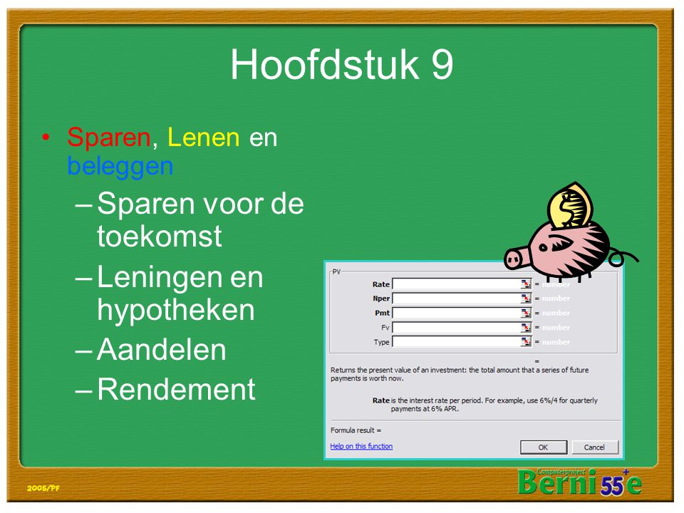 Hoofdstuk 9 Sparen voor de toekomst Leningen en hypotheken Aandelen