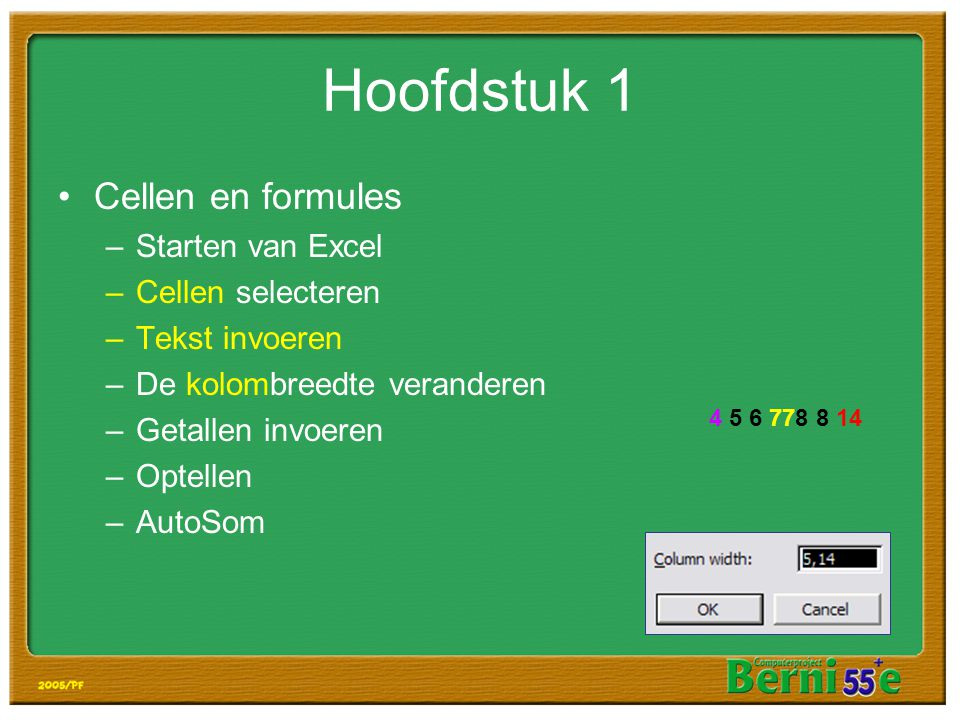 Hoofdstuk 1 Cellen en formules Starten van Excel Cellen selecteren