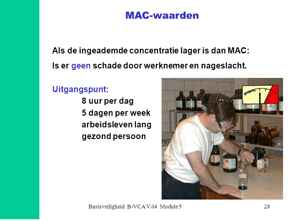 Als de ingeademde concentratie lager is dan MAC: