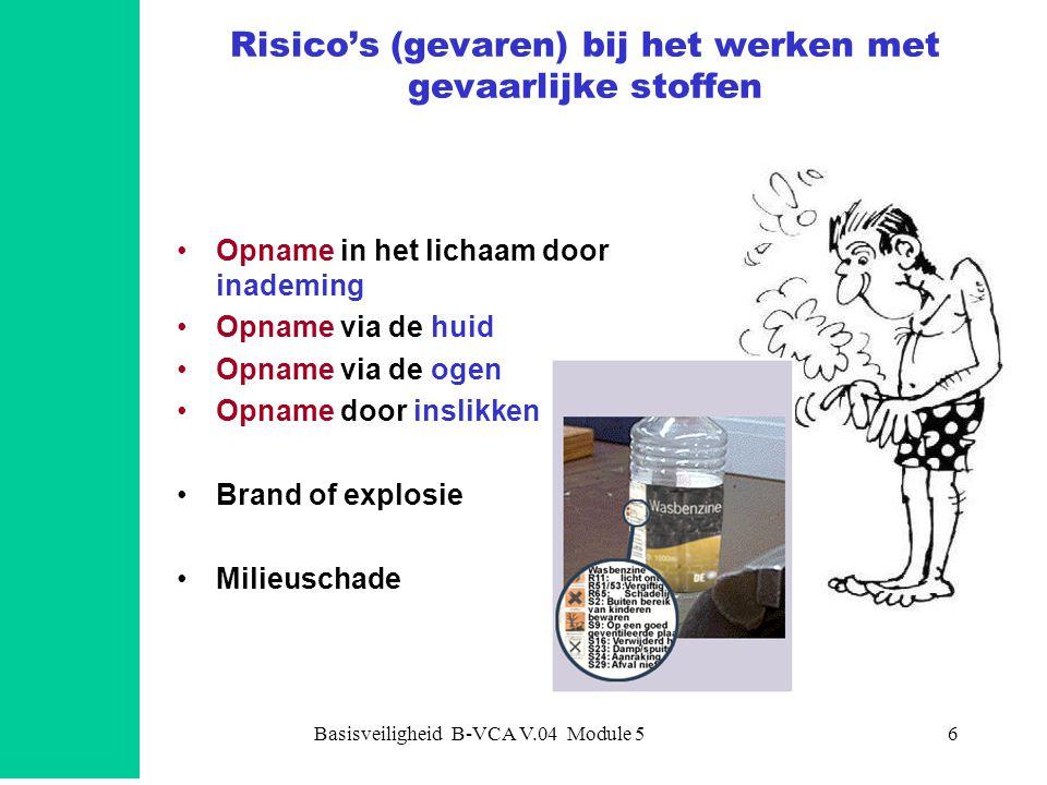 Risico's (gevaren) bij het werken met gevaarlijke stoffen