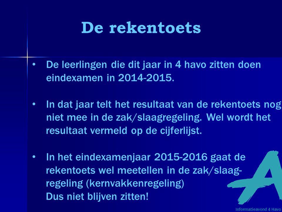 De rekentoets De leerlingen die dit jaar in 4 havo zitten doen eindexamen in 2014-2015.