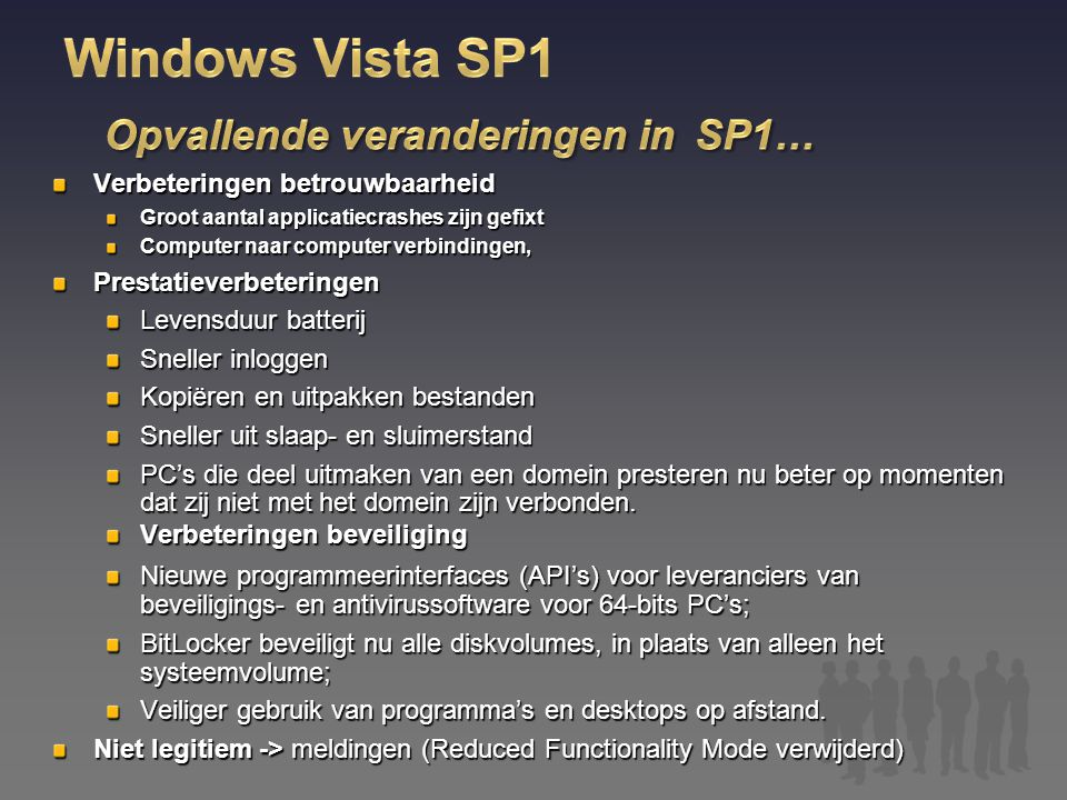 Windows Vista SP1 Opvallende veranderingen in SP1…