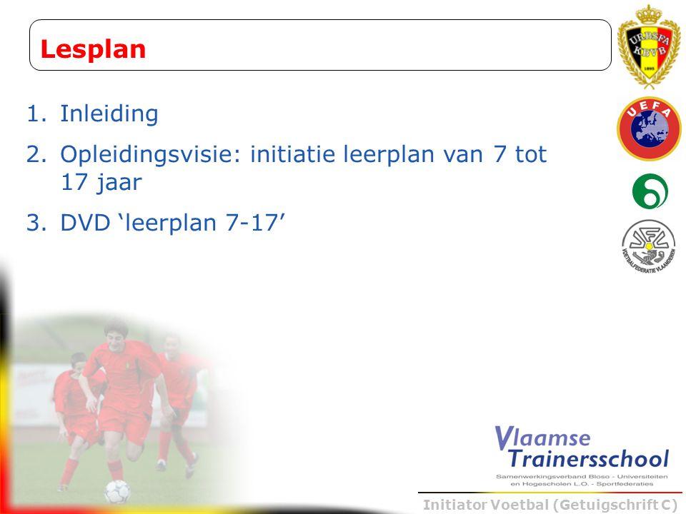 Lesplan Inleiding Opleidingsvisie: initiatie leerplan van 7 tot 17 jaar DVD 'leerplan 7-17'