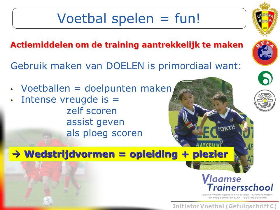 Voetbal spelen = fun! Gebruik maken van DOELEN is primordiaal want: