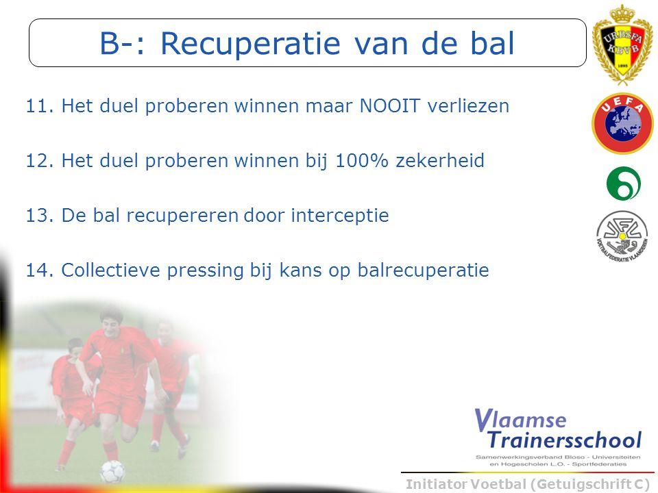 B-: Recuperatie van de bal