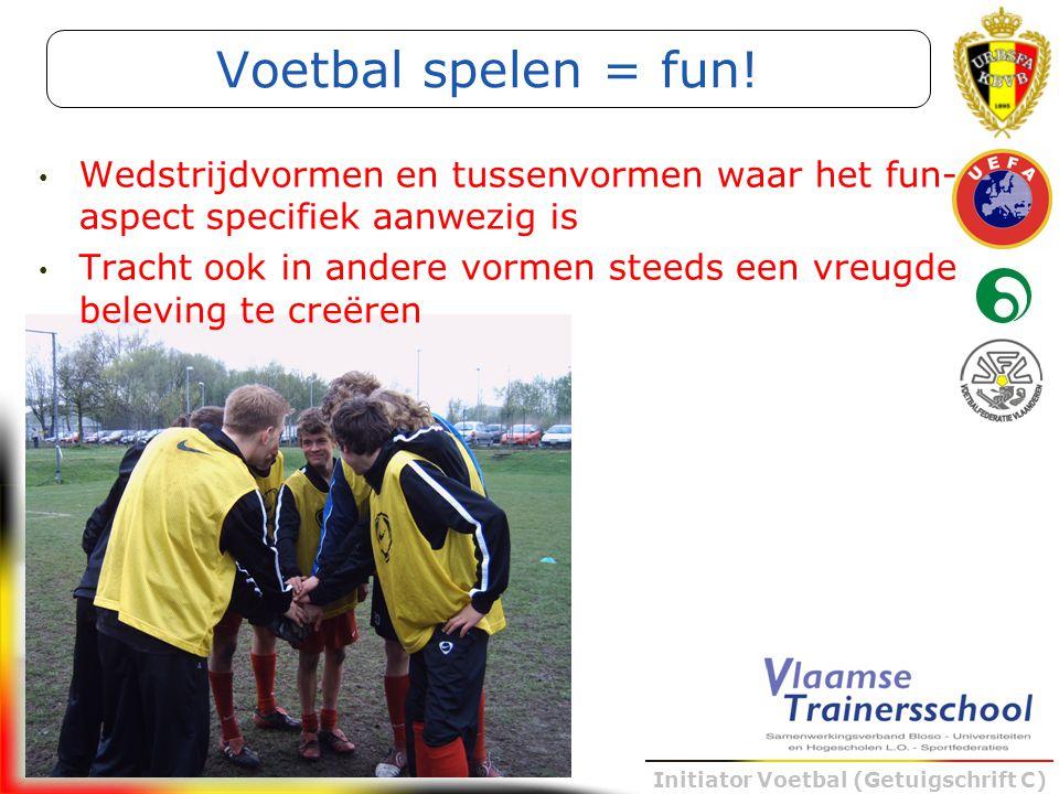Voetbal spelen = fun! Wedstrijdvormen en tussenvormen waar het fun-aspect specifiek aanwezig is.
