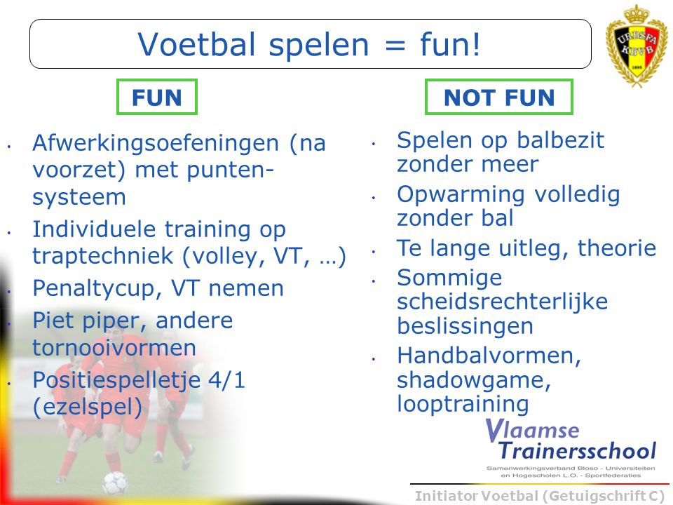 Voetbal spelen = fun! FUN NOT FUN