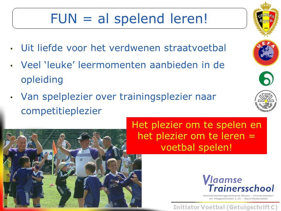 Het plezier om te spelen en het plezier om te leren = voetbal spelen!