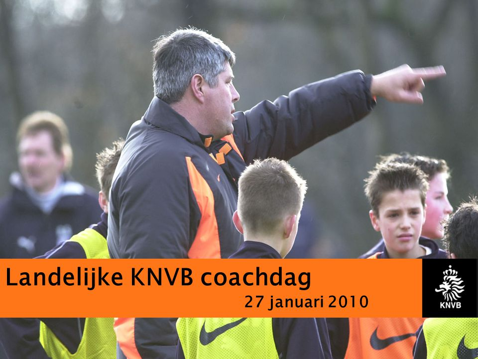 Landelijke KNVB coachdag 27 januari 2010