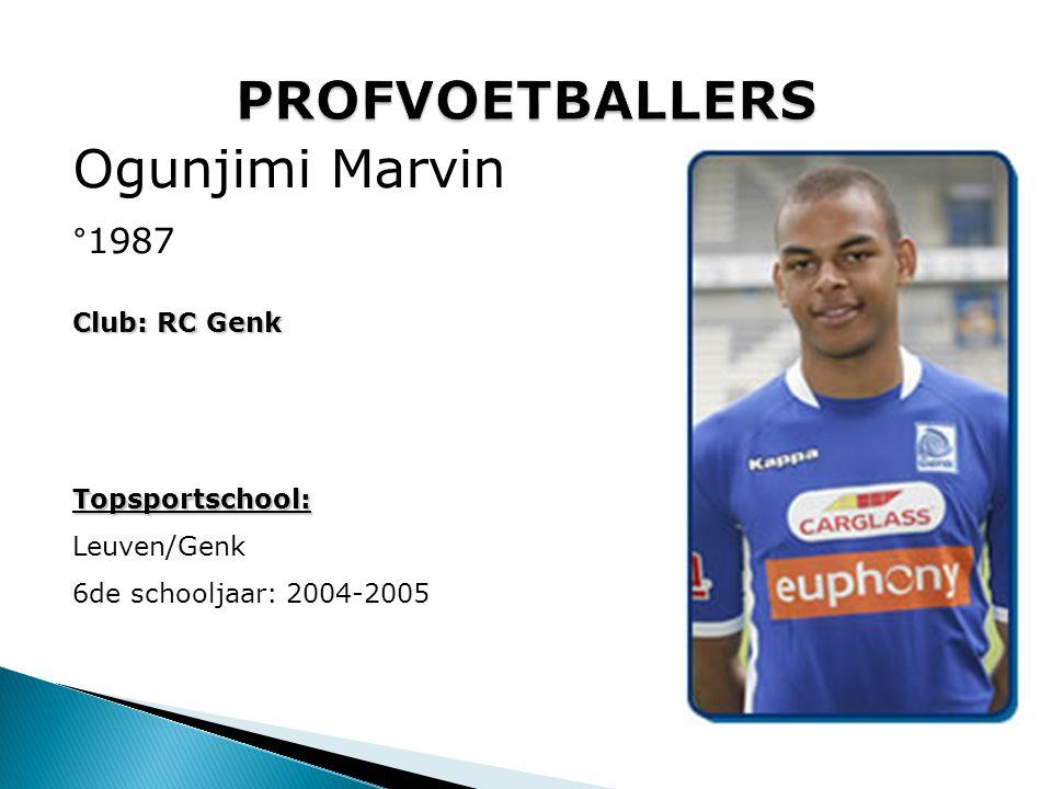 PROFVOETBALLERS Ogunjimi Marvin °1987 Club: RC Genk Topsportschool: