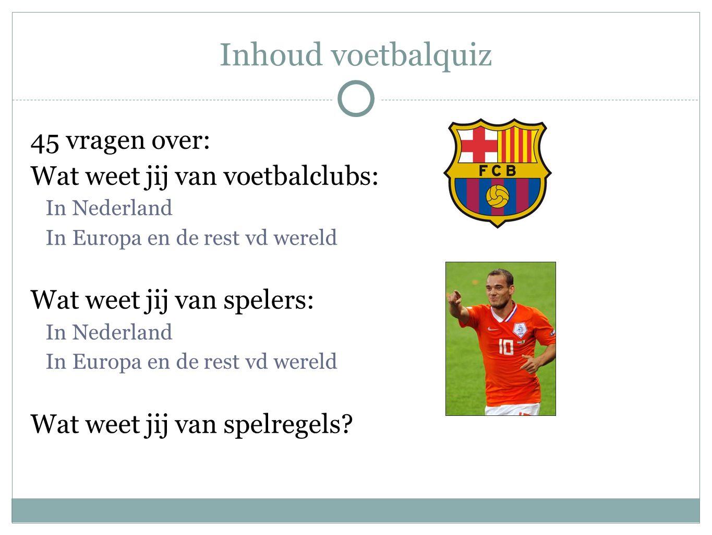 Inhoud voetbalquiz 45 vragen over: Wat weet jij van voetbalclubs: