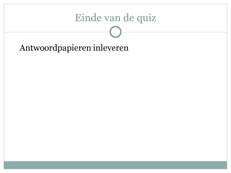 Einde van de quiz Antwoordpapieren inleveren