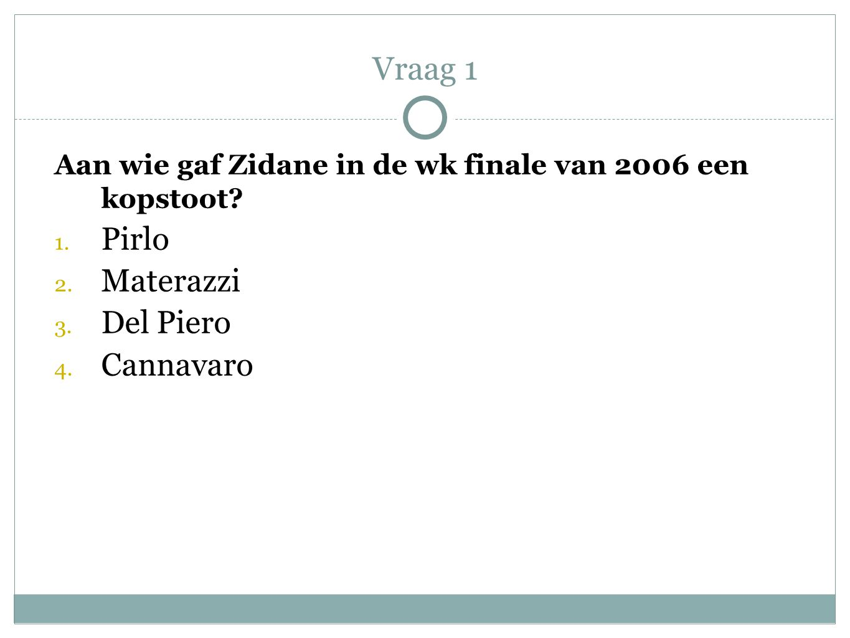 Vraag 1 Pirlo Materazzi Del Piero Cannavaro