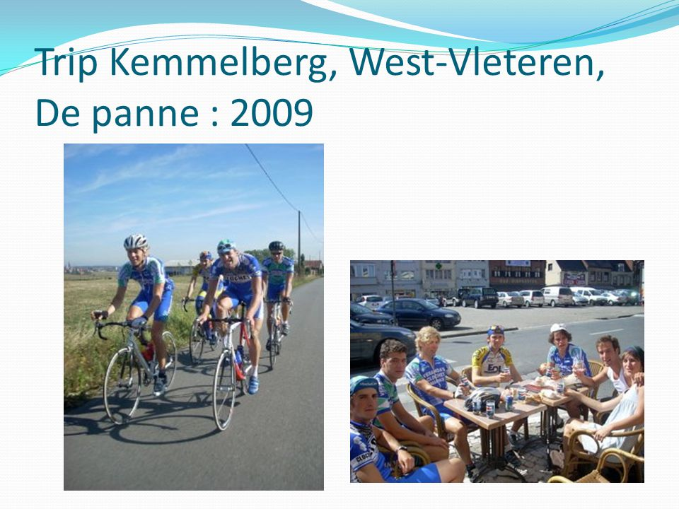 Trip Kemmelberg, West-Vleteren, De panne : 2009