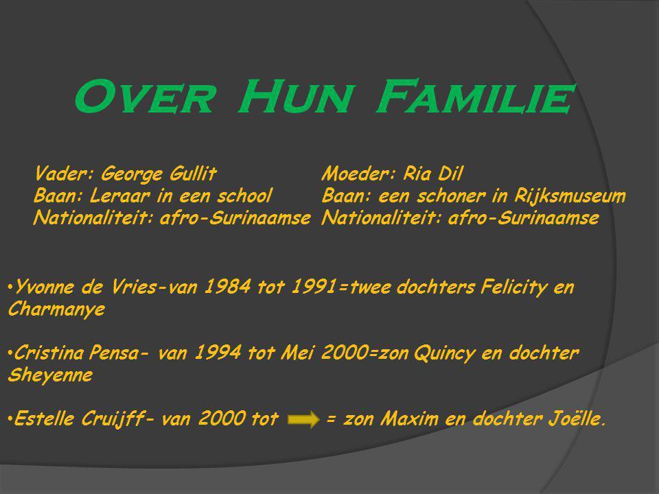 Over Hun Familie Vader: George Gullit Moeder: Ria Dil
