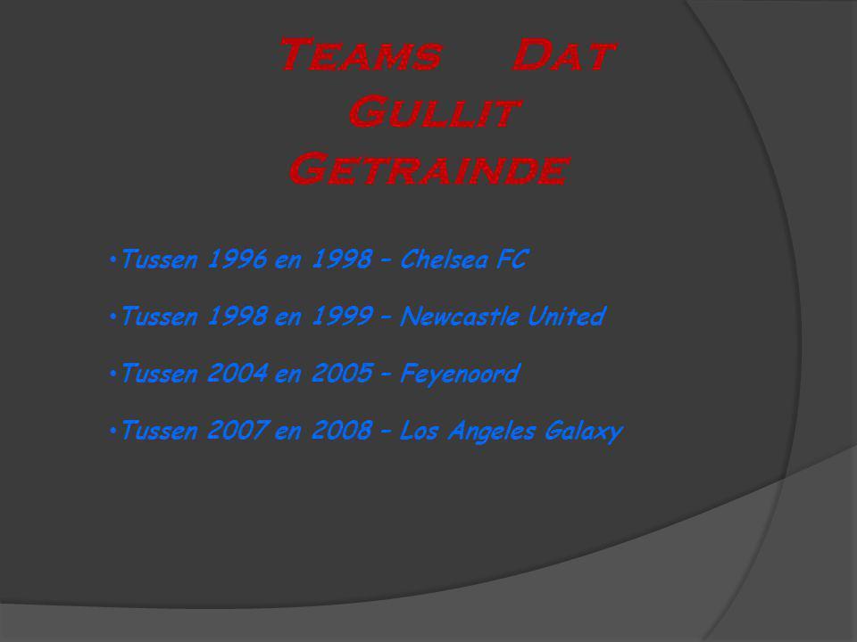Teams Dat Gullit Getrainde Tussen 1996 en 1998 – Chelsea FC