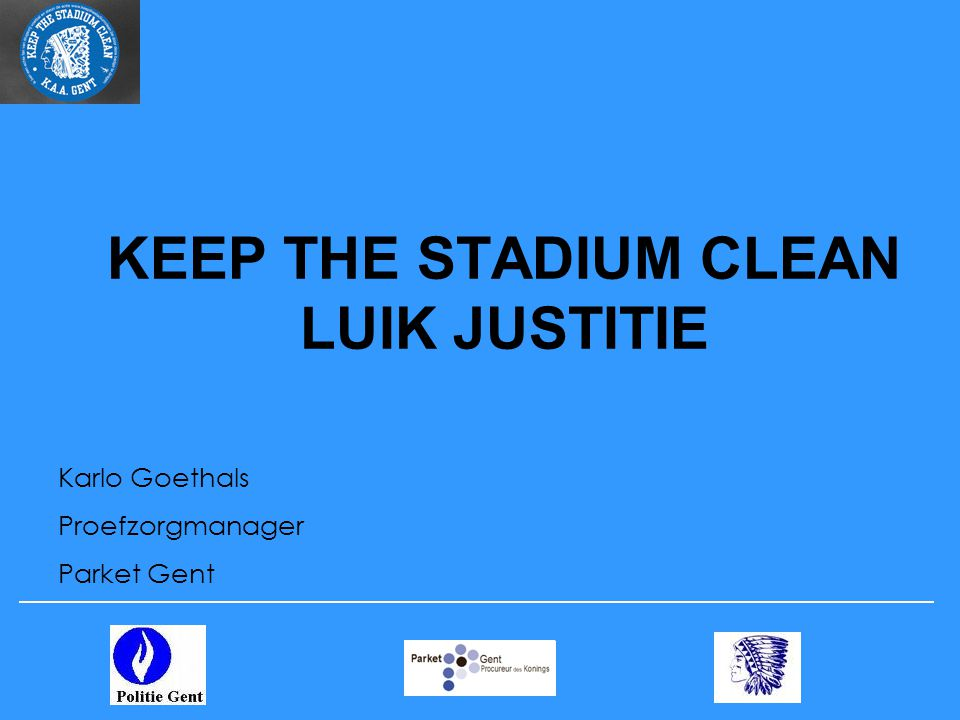 KEEP THE STADIUM CLEAN LUIK JUSTITIE