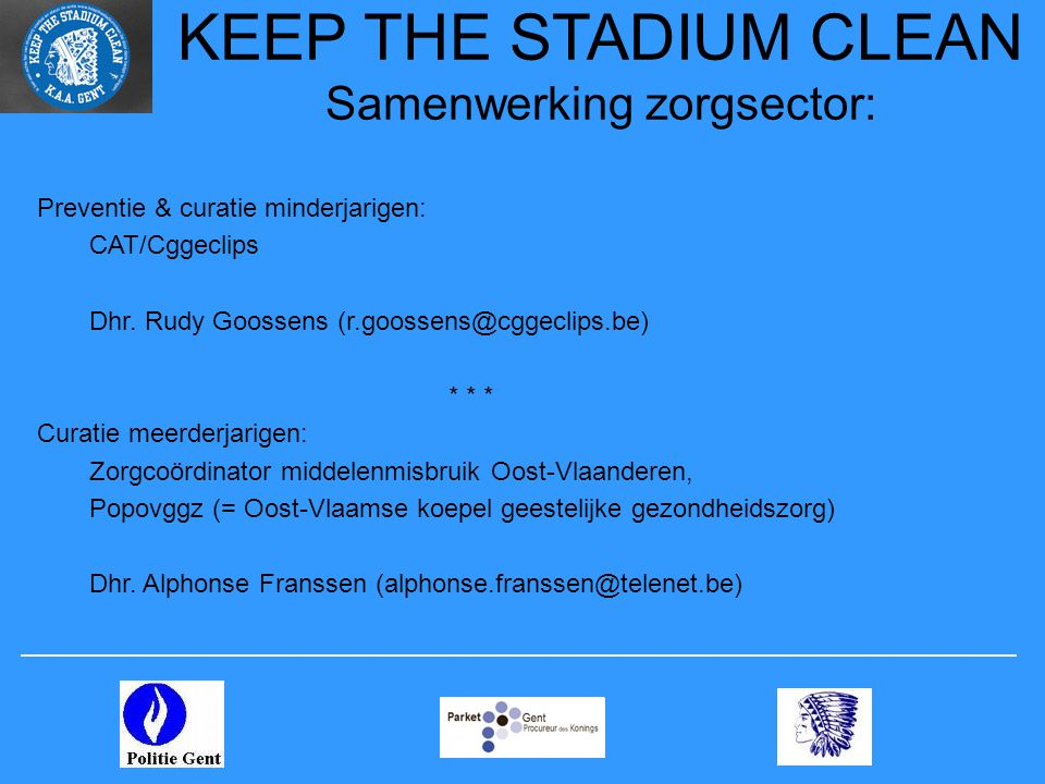 KEEP THE STADIUM CLEAN Samenwerking zorgsector:
