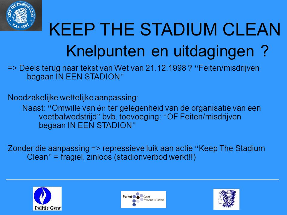 KEEP THE STADIUM CLEAN Knelpunten en uitdagingen