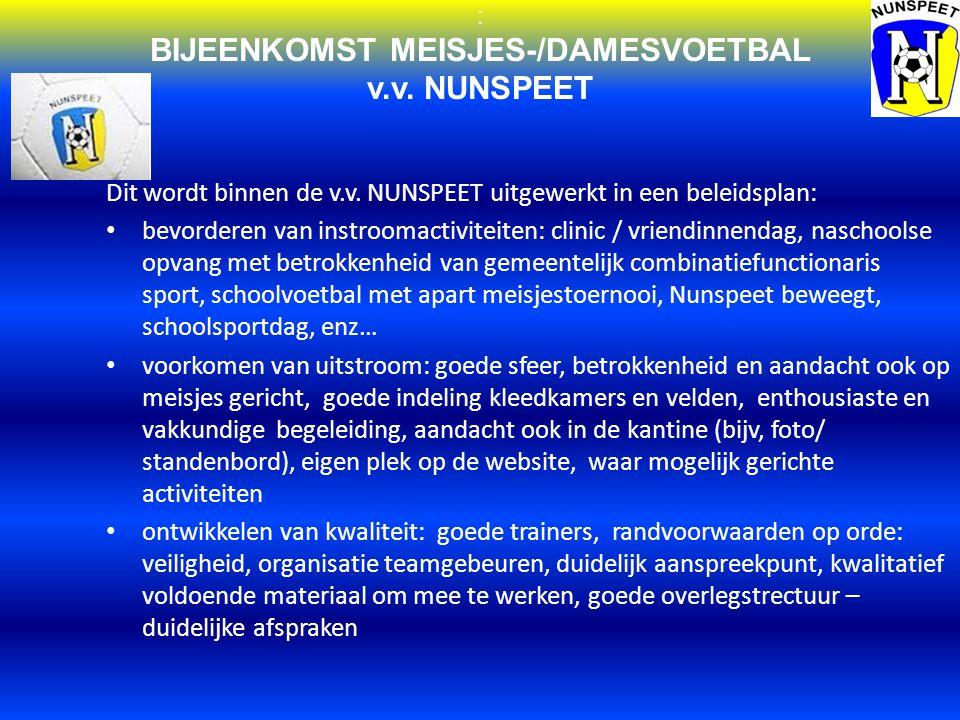 : BIJEENKOMST MEISJES-/DAMESVOETBAL v.v. NUNSPEET