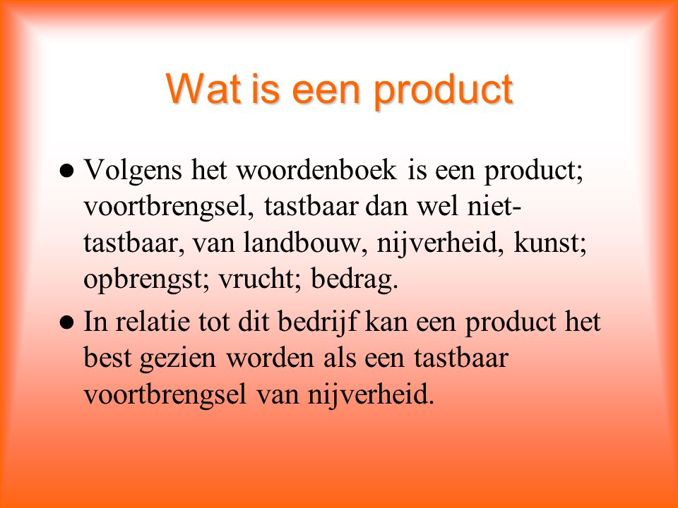 Wat is een product