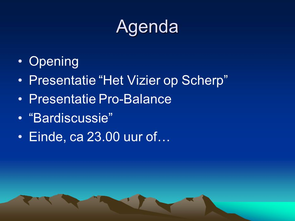 Agenda Opening Presentatie Het Vizier op Scherp