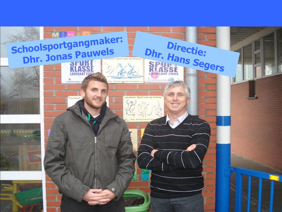 Directie: Dhr. Hans Segers Schoolsportgangmaker: Dhr. Jonas Pauwels