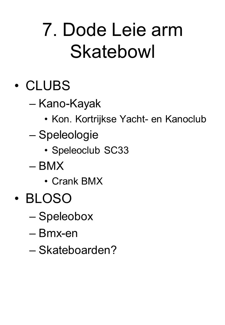 7. Dode Leie arm Skatebowl