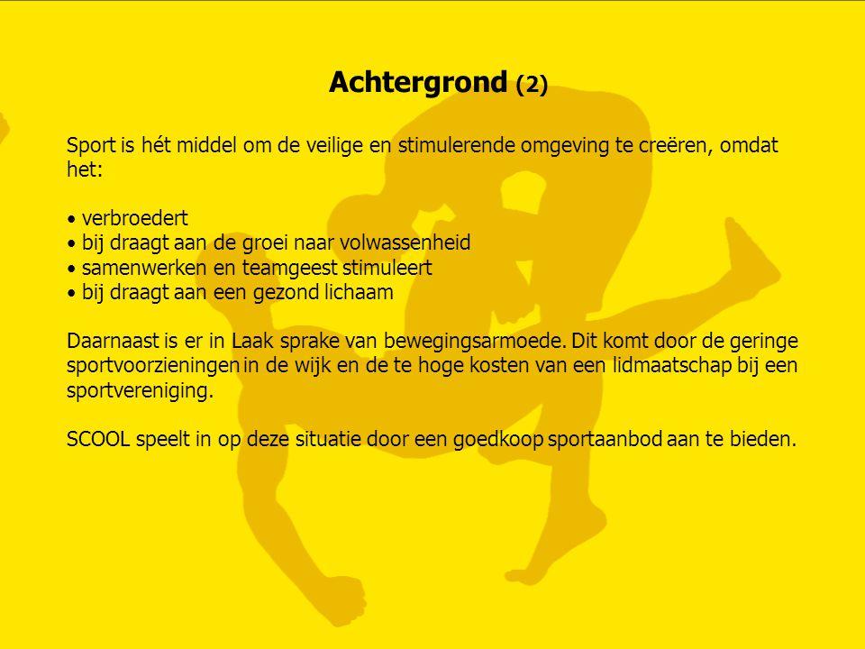 Achtergrond (2) Sport is hét middel om de veilige en stimulerende omgeving te creëren, omdat het: verbroedert.