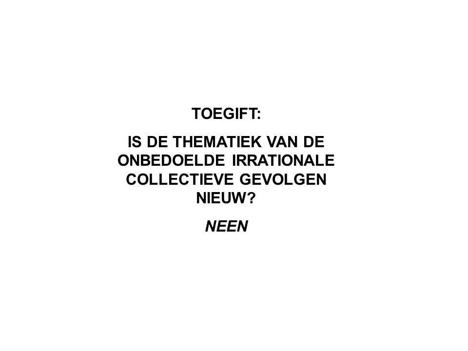 TOEGIFT: IS DE THEMATIEK VAN DE ONBEDOELDE IRRATIONALE COLLECTIEVE GEVOLGEN NIEUW NEEN