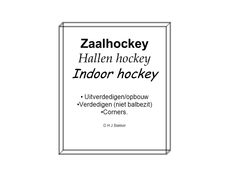 Zaalhockey Hallen hockey Indoor hockey