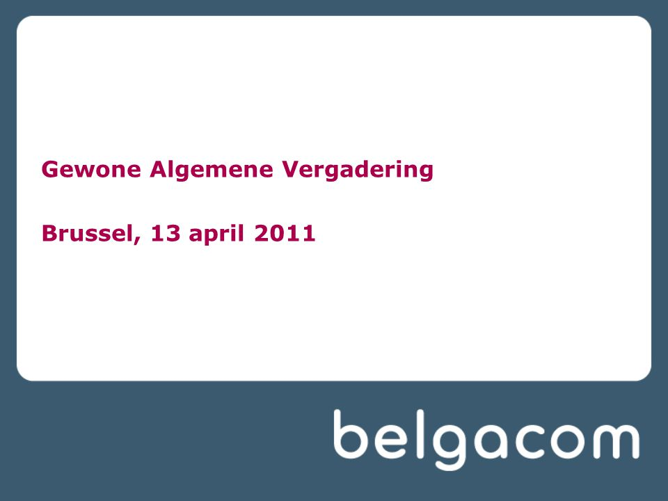 Gewone Algemene Vergadering Brussel, 13 april 2011