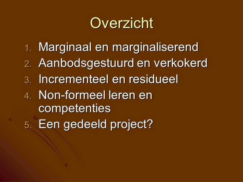 Overzicht Marginaal en marginaliserend Aanbodsgestuurd en verkokerd