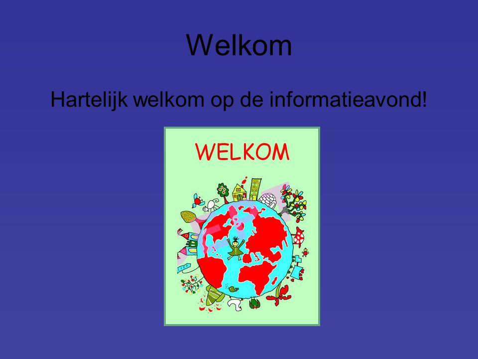 Hartelijk welkom op de informatieavond!
