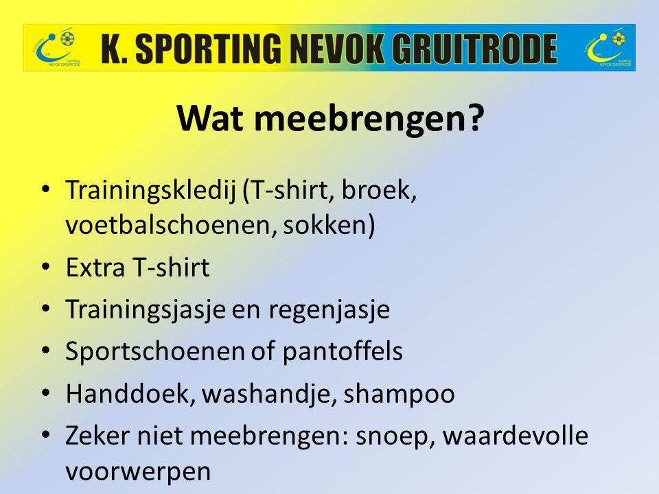 Wat meebrengen Trainingskledij (T-shirt, broek, voetbalschoenen, sokken) Extra T-shirt. Trainingsjasje en regenjasje.
