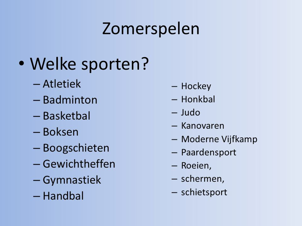 Welke sporten Zomerspelen Atletiek Badminton Basketbal Boksen