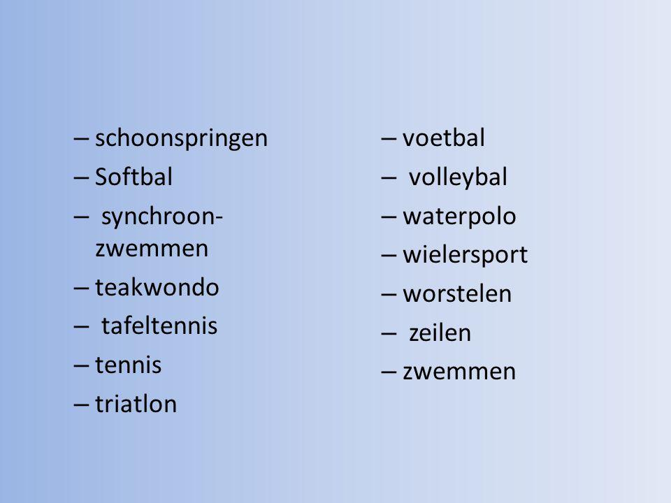 schoonspringen Softbal. synchroon-zwemmen. teakwondo. tafeltennis. tennis. triatlon. voetbal.