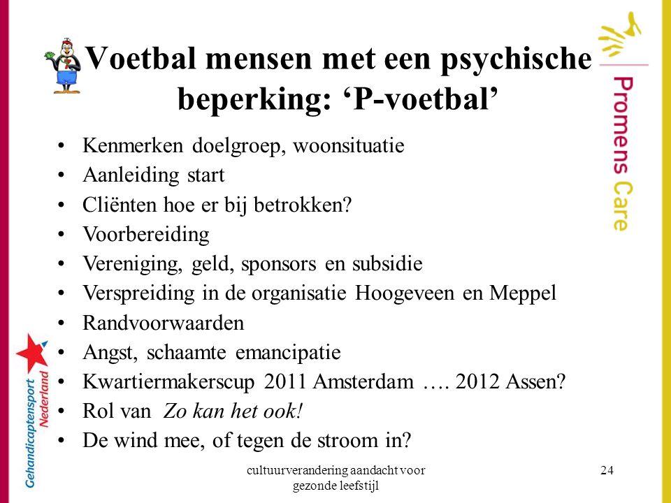 Voetbal mensen met een psychische beperking: 'P-voetbal'