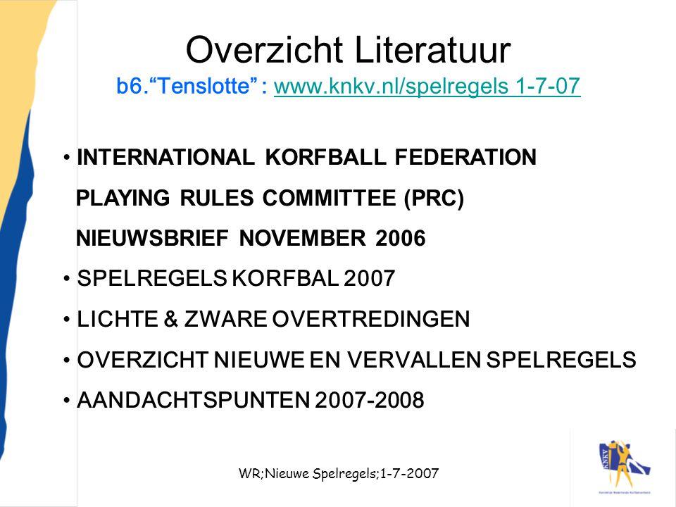 Overzicht Literatuur b6. Tenslotte : www.knkv.nl/spelregels 1-7-07